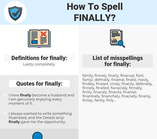finally, spellcheck finally, how to spell finally, how do you spell finally, correct spelling for finally