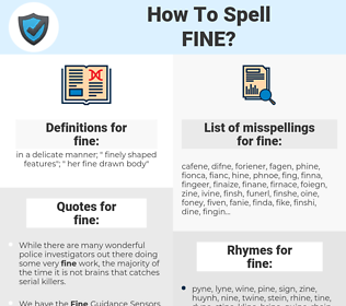 fine, spellcheck fine, how to spell fine, how do you spell fine, correct spelling for fine