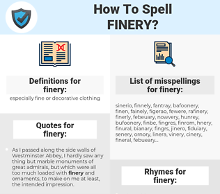 finery, spellcheck finery, how to spell finery, how do you spell finery, correct spelling for finery