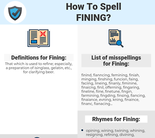 Fining, spellcheck Fining, how to spell Fining, how do you spell Fining, correct spelling for Fining