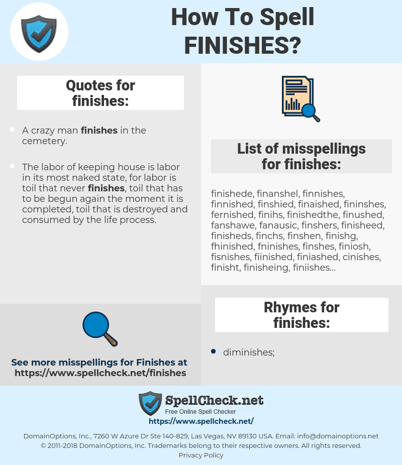 finishes, spellcheck finishes, how to spell finishes, how do you spell finishes, correct spelling for finishes