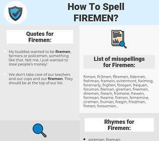 Firemen, spellcheck Firemen, how to spell Firemen, how do you spell Firemen, correct spelling for Firemen