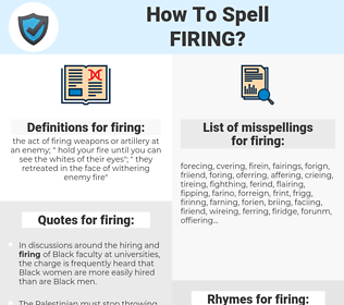 firing, spellcheck firing, how to spell firing, how do you spell firing, correct spelling for firing