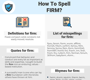firm, spellcheck firm, how to spell firm, how do you spell firm, correct spelling for firm