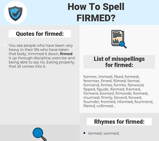 firmed, spellcheck firmed, how to spell firmed, how do you spell firmed, correct spelling for firmed