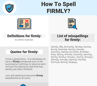 firmly, spellcheck firmly, how to spell firmly, how do you spell firmly, correct spelling for firmly