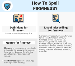 firmness, spellcheck firmness, how to spell firmness, how do you spell firmness, correct spelling for firmness