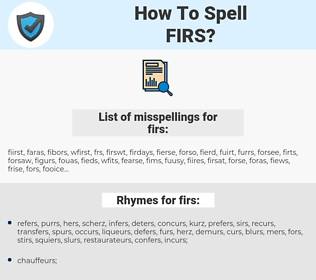 firs, spellcheck firs, how to spell firs, how do you spell firs, correct spelling for firs