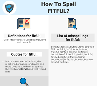 fitful, spellcheck fitful, how to spell fitful, how do you spell fitful, correct spelling for fitful