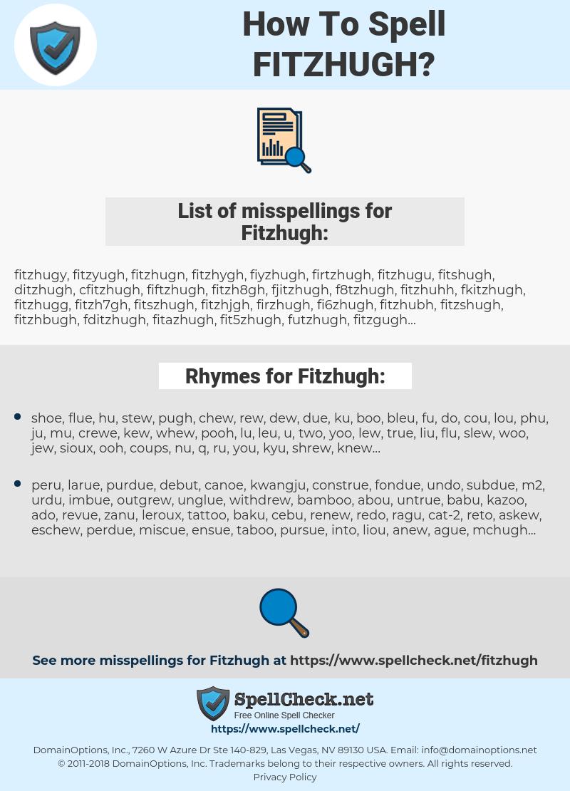 Fitzhugh, spellcheck Fitzhugh, how to spell Fitzhugh, how do you spell Fitzhugh, correct spelling for Fitzhugh