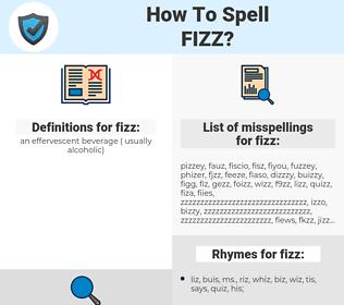 fizz, spellcheck fizz, how to spell fizz, how do you spell fizz, correct spelling for fizz