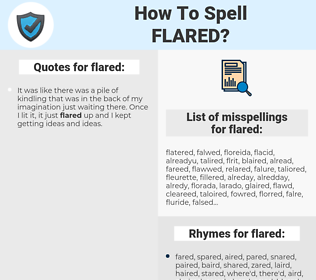 flared, spellcheck flared, how to spell flared, how do you spell flared, correct spelling for flared