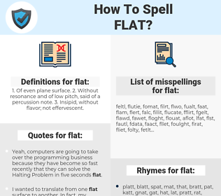 flat, spellcheck flat, how to spell flat, how do you spell flat, correct spelling for flat