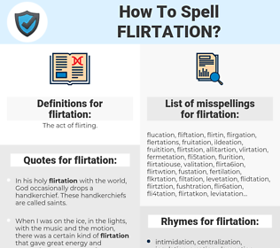 flirtation, spellcheck flirtation, how to spell flirtation, how do you spell flirtation, correct spelling for flirtation