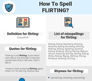 flirting, spellcheck flirting, how to spell flirting, how do you spell flirting, correct spelling for flirting