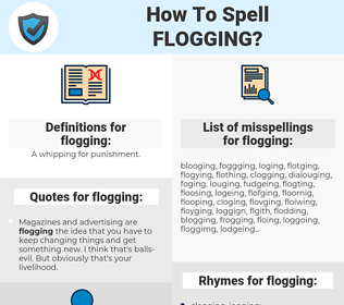 flogging, spellcheck flogging, how to spell flogging, how do you spell flogging, correct spelling for flogging