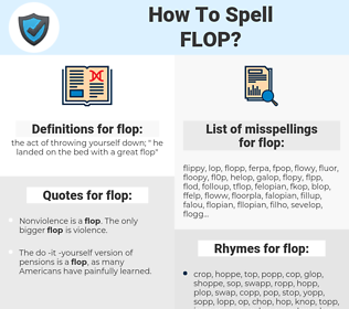 flop, spellcheck flop, how to spell flop, how do you spell flop, correct spelling for flop