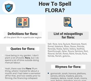 flora, spellcheck flora, how to spell flora, how do you spell flora, correct spelling for flora