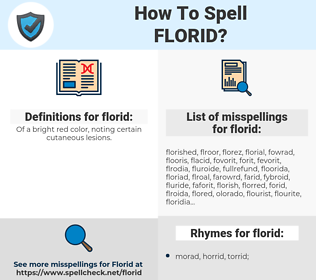 florid, spellcheck florid, how to spell florid, how do you spell florid, correct spelling for florid