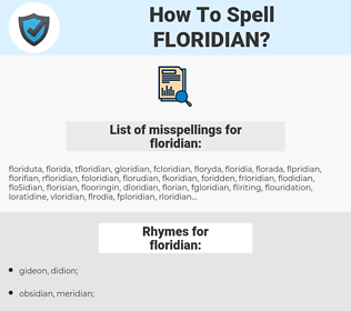 floridian, spellcheck floridian, how to spell floridian, how do you spell floridian, correct spelling for floridian