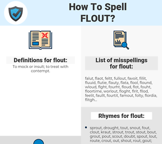 flout, spellcheck flout, how to spell flout, how do you spell flout, correct spelling for flout