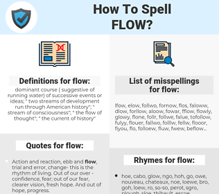 flow, spellcheck flow, how to spell flow, how do you spell flow, correct spelling for flow