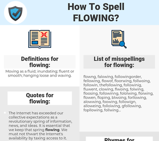 flowing, spellcheck flowing, how to spell flowing, how do you spell flowing, correct spelling for flowing