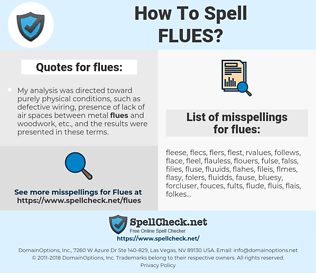 flues, spellcheck flues, how to spell flues, how do you spell flues, correct spelling for flues