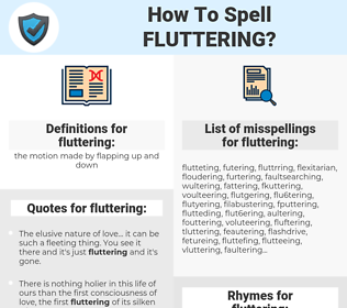 fluttering, spellcheck fluttering, how to spell fluttering, how do you spell fluttering, correct spelling for fluttering