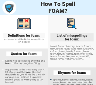 foam, spellcheck foam, how to spell foam, how do you spell foam, correct spelling for foam