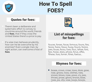 foes, spellcheck foes, how to spell foes, how do you spell foes, correct spelling for foes