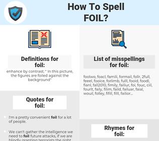 foil, spellcheck foil, how to spell foil, how do you spell foil, correct spelling for foil
