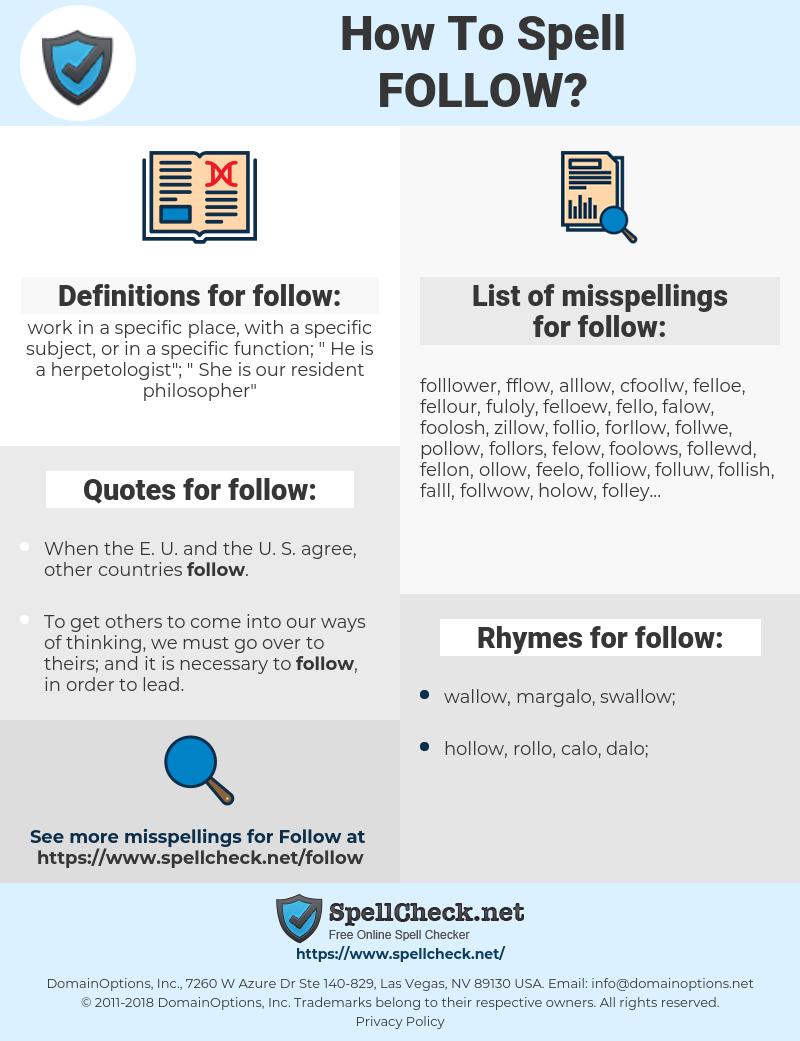 follow, spellcheck follow, how to spell follow, how do you spell follow, correct spelling for follow