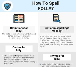 folly, spellcheck folly, how to spell folly, how do you spell folly, correct spelling for folly