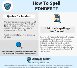 fondest, spellcheck fondest, how to spell fondest, how do you spell fondest, correct spelling for fondest