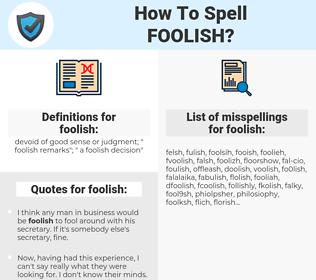 foolish, spellcheck foolish, how to spell foolish, how do you spell foolish, correct spelling for foolish
