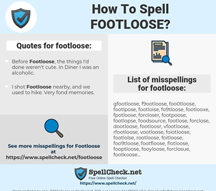 footloose, spellcheck footloose, how to spell footloose, how do you spell footloose, correct spelling for footloose