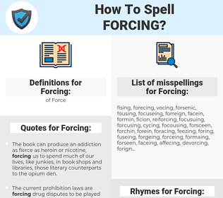 Forcing, spellcheck Forcing, how to spell Forcing, how do you spell Forcing, correct spelling for Forcing