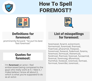 foremost, spellcheck foremost, how to spell foremost, how do you spell foremost, correct spelling for foremost