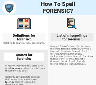 forensic, spellcheck forensic, how to spell forensic, how do you spell forensic, correct spelling for forensic