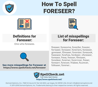 Foreseer, spellcheck Foreseer, how to spell Foreseer, how do you spell Foreseer, correct spelling for Foreseer
