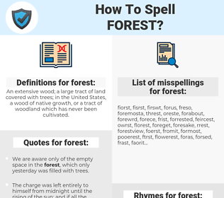 forest, spellcheck forest, how to spell forest, how do you spell forest, correct spelling for forest