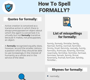 formally, spellcheck formally, how to spell formally, how do you spell formally, correct spelling for formally