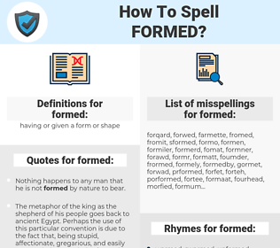 formed, spellcheck formed, how to spell formed, how do you spell formed, correct spelling for formed