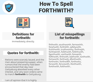 forthwith, spellcheck forthwith, how to spell forthwith, how do you spell forthwith, correct spelling for forthwith