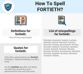 fortieth, spellcheck fortieth, how to spell fortieth, how do you spell fortieth, correct spelling for fortieth