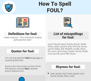 foul, spellcheck foul, how to spell foul, how do you spell foul, correct spelling for foul