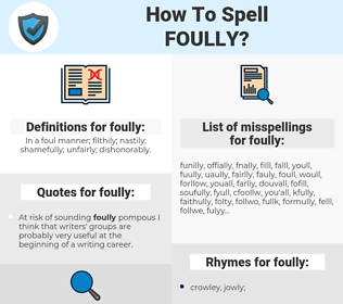 foully, spellcheck foully, how to spell foully, how do you spell foully, correct spelling for foully