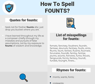 founts, spellcheck founts, how to spell founts, how do you spell founts, correct spelling for founts
