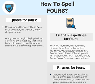 fours, spellcheck fours, how to spell fours, how do you spell fours, correct spelling for fours